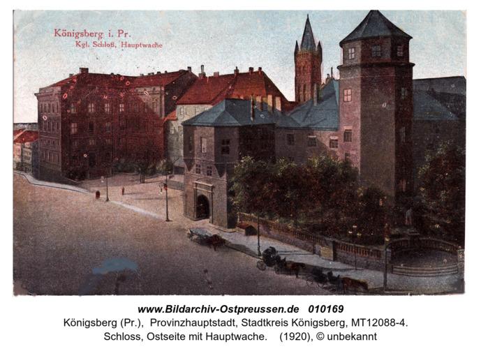 Königsberg, Schloss, Ostseite mit Hauptwache