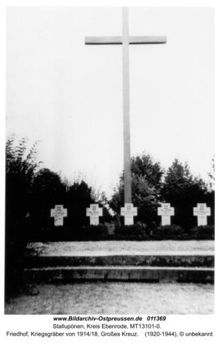 Stallupönen, Friedhof, Kriegsgräber von 1914/18, Großes Kreuz