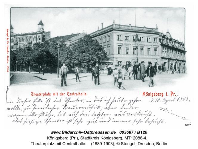 Königsberg, Theaterplatz mit Centralhalle