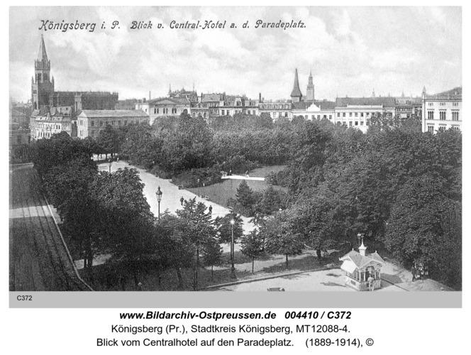 Königsberg, Blick vom Centralhotel auf den Paradeplatz
