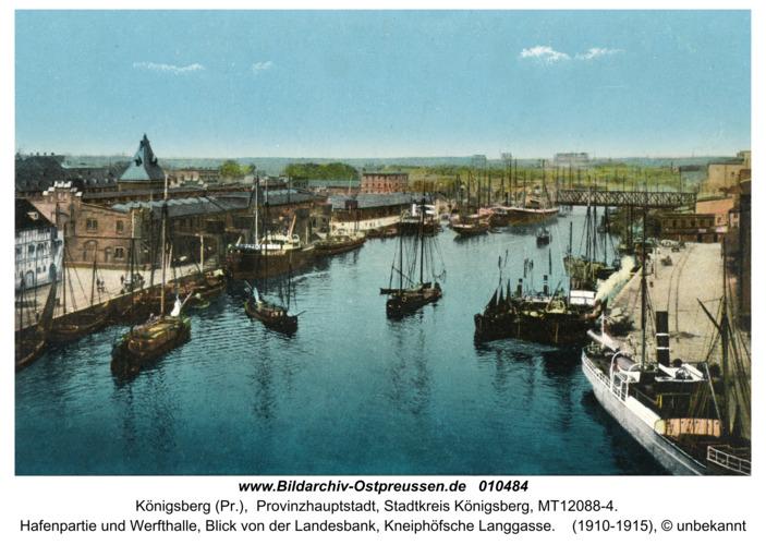 Königsberg (Pr.), Hafenpartie und Werfthalle, Blick von der Landesbank, Kneiphöfsche Langgasse