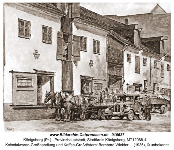 Königsberg, Kolonialwaren-Großhandlung und Kaffee-Großrösterei Bernhard Wiehler