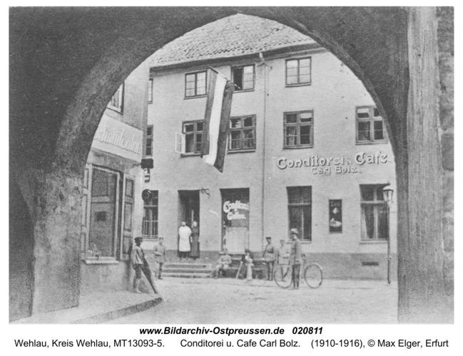 Wehlau, Conditorei u. Cafe Carl Bolz