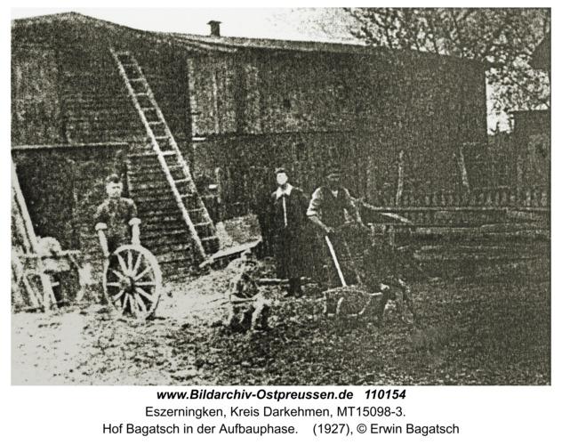 Eszerningken, Hof Bagatsch in der Aufbauphase