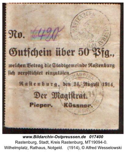 Rastenburg, Wilhelmplatz, Rathaus, Notgeld