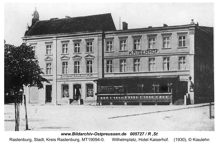 Rastenburg, Wilhelmplatz, Hotel Kaiserhof