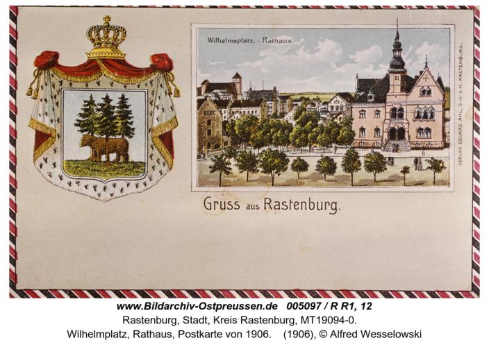 Rastenburg, Wilhelmplatz, Rathaus, Postkarte von 1906