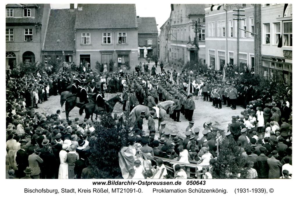 Bischofsburg, Proklamation Schützenkönig