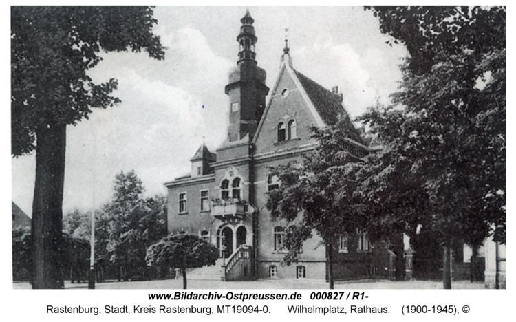 Rastenburg, Wilhelmplatz, Rathaus