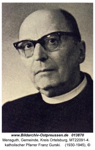 Mensguth, katholischer Pfarrer Franz Gurski