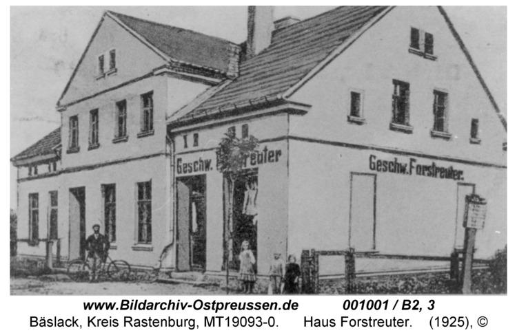 Bäslack, Haus Forstreuter