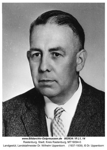 Rastenburg, Landgestüt, Landstallmeister Dr. Wilhelm Uppenborn