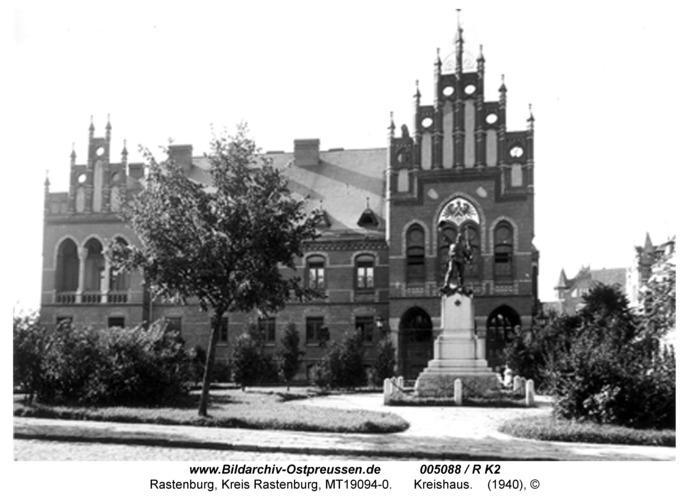 Rastenburg, Logenstraße, Kreishaus