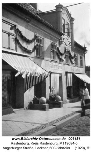 Rastenburg, Angerburger Straße, Lackner, 600-Jahrfeier