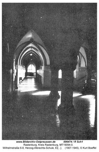 Rastenburg, Wilhelmstraße 6-8, Herzog-Albrechts-Schule, Eingangshalle