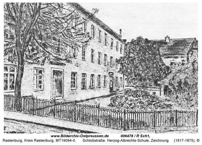 Rastenburg, Schloßstraße, Herzog-Albrechts-Schule, Zeichnung