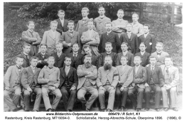 Rastenburg, Schloßstraße, Herzog-Albrechts-Schule, Oberprima 1896