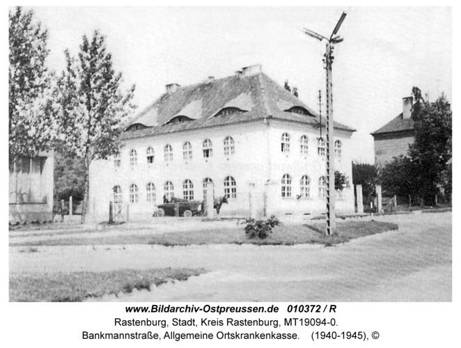 Rastenburg, Bankmannstraße 1, Allgemeine Ortskrankenkasse