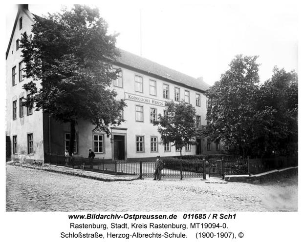 Rastenburg, Schloßstraße, Herzog-Albrechts-Schule