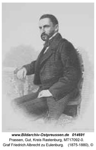 Prassen, Friedrich Albrecht Graf zu Eulenburg