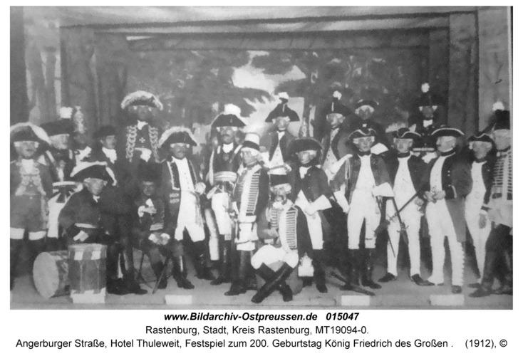 Rastenburg, Angerburger Straße, Hotel Thuleweit, Festspiel zum 200. Geburtstag König Friedrich des Großen