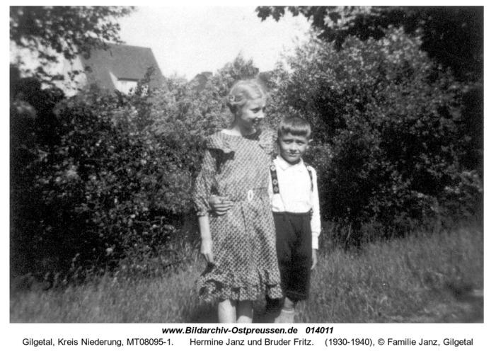 Gilgetal, Hermine Janz und Bruder Fritz