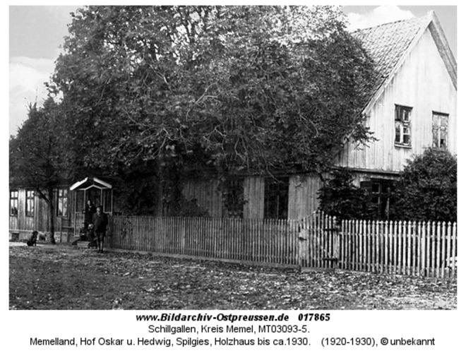 Schillgallen, Memelland, Hof Oskar u. Hedwig, Spilgies, Holzhaus bis ca.1930