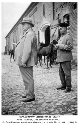 Groß Trakehnen, Dr. Ernst Ehlert der letzte Landstallmeister, kurz vor der Flucht 1944