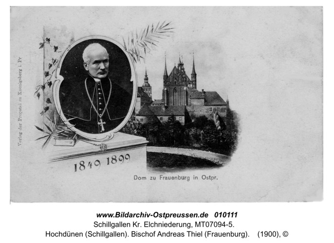Hochdünen (Schillgallen). Bischof Andreas Thiel (Frauenburg)