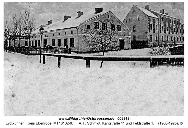 Eydtkau, A. F. Schmidt, Kantstraße 11 und Feldstraße 1
