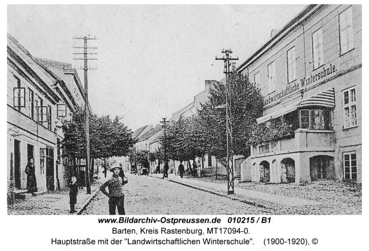"""Barten, Hauptstraße mit der """"Landwirtschaftlichen Winterschule"""""""