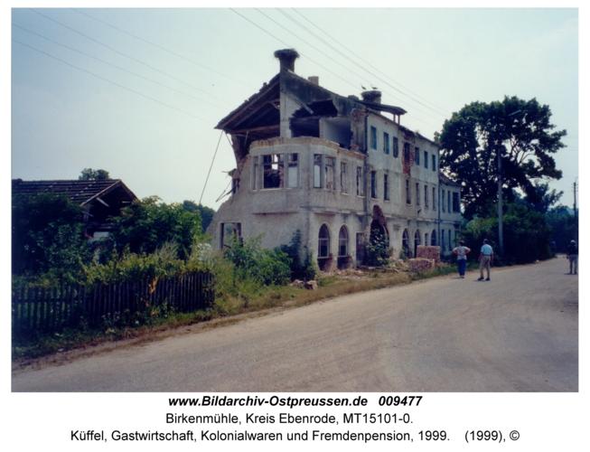 Birkenmühle, Küffel, Gastwirtschaft, Kolonialwaren und Fremdenpension, 1999