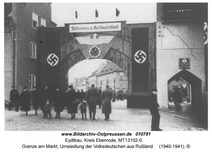 Eydtkau, Grenze am Markt, Umsiedlung der Volksdeutschen aus Rußland