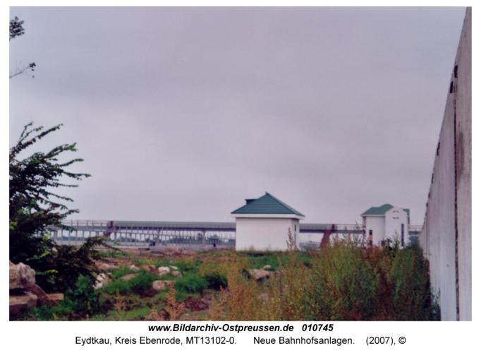 Eydtkau, Neue Bahnhofsanlagen