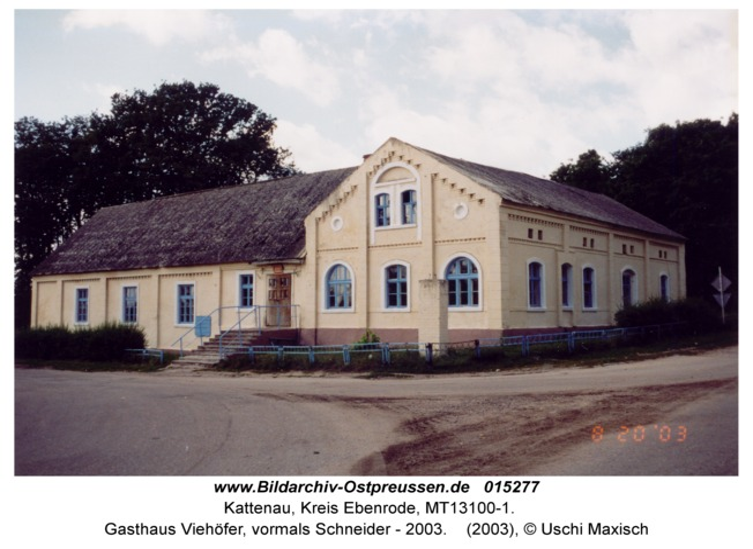 Kattenau, Gasthaus Viehöfer, vormals Schneider - 2003