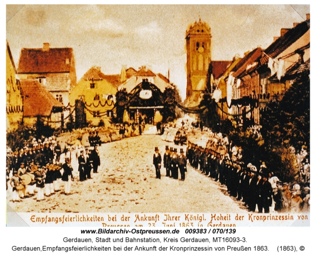 Gerdauen, Empfangsfeierlichkeiten bei der Ankunft der Kronprinzessin von Preußen 1863