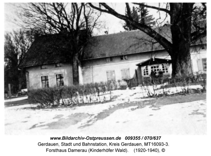 Gerdauen, Forsthaus Damerau (Kinderhöfer Wald)