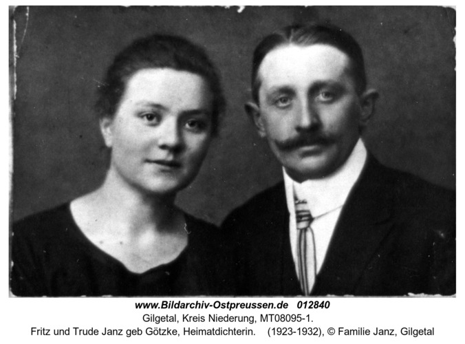 Gilgetal, Fritz und Trude Janz geb Götzke, Heimatdichterin