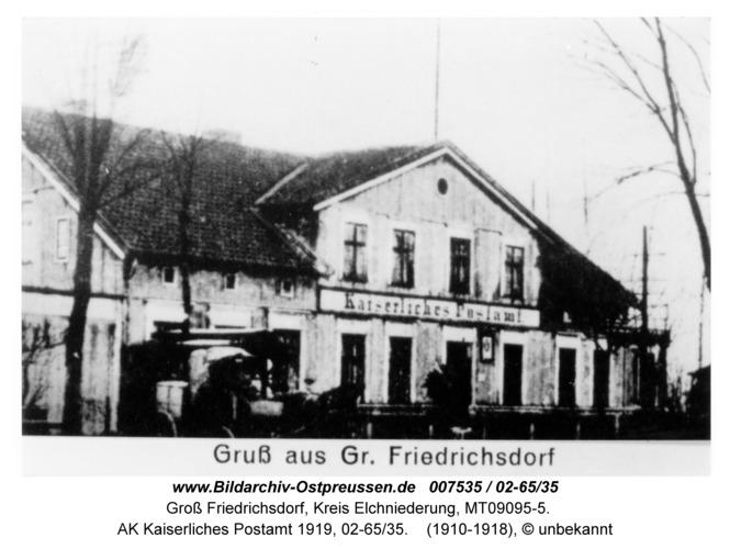 Groß Friedrichsdorf, AK Kaiserliches Postamt 1910, 02-65/35