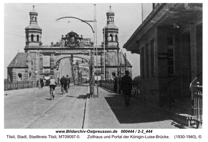 Tilsit, Zollhaus und Portal der Königin-Luise-Brücke
