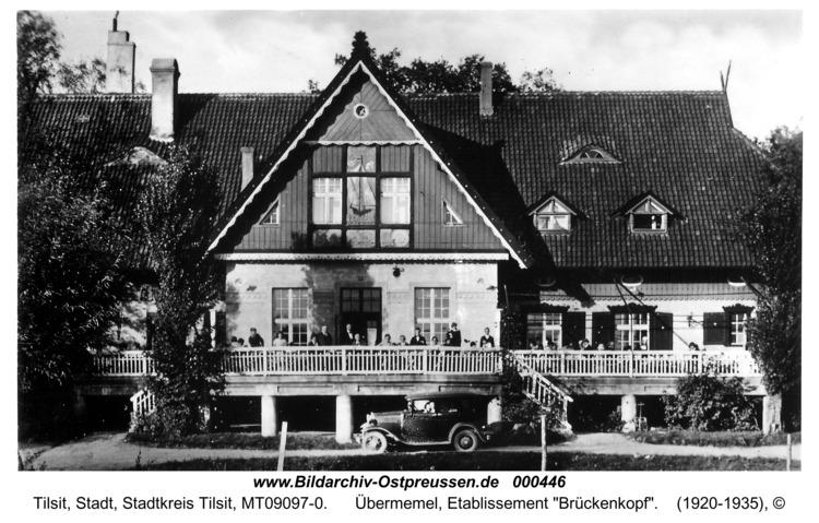 "Tilsit, Übermemel, Etablissement ""Brückenkopf"""