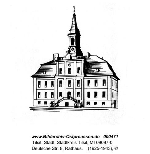 Tilsit, Deutsche Str. 8, Rathaus