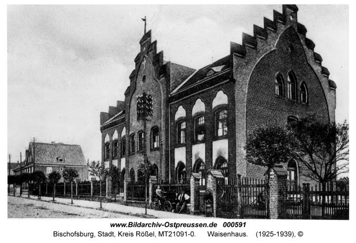 Bischofsburg, Waisenhaus