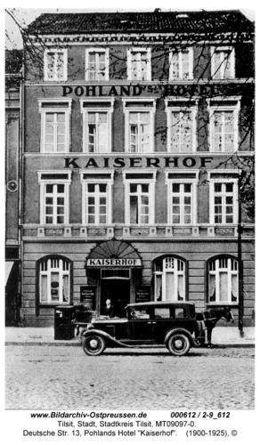 """Tilsit, Deutsche Str. 13, Pohlands Hotel """"Kaiserhof"""""""