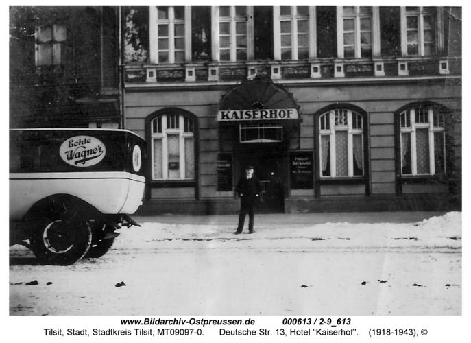 """Tilsit, Deutsche Str. 13, Hotel """"Kaiserhof"""""""
