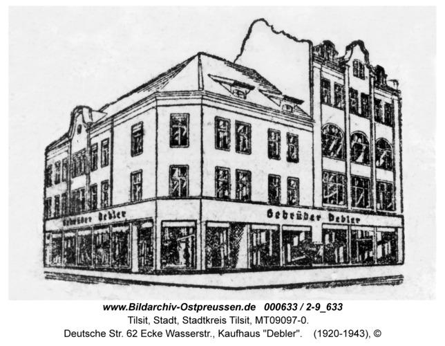 """Tilsit, Deutsche Str. 62 Ecke Wasserstr., Kaufhaus """"Debler"""""""
