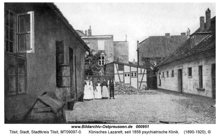 Tilsit, Klinisches Lazarett, seit 1858 psychiatrische Klinik