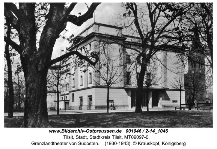 Tilsit, Grenzlandtheater von Südosten