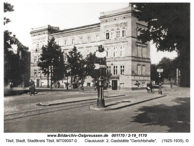 """Tilsit, Clausiusstr. 2, Gaststätte """"Gerichtshalle"""""""