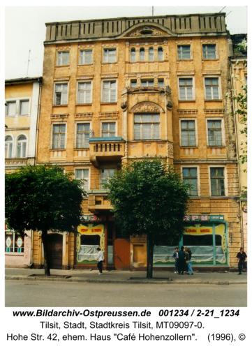 "Tilsit, Hohe Str. 42, ehem. Haus ""Café Hohenzollern"""